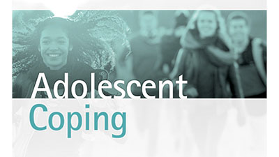 Image for Launch of Adolescent Coping: Promoting Resilience and Well-Being